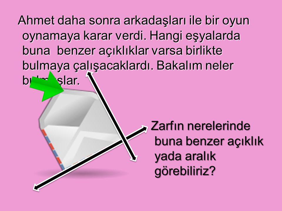 Ahmet'in arkadaşı Melih çizgisiz bir dosya kağıdının iki ayrıtının kesiştiği yerde bir aralık olduğunu farketti.