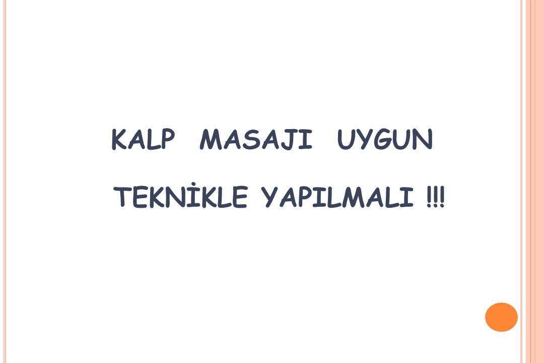 KALP MASAJI UYGUN TEKNİKLE YAPILMALI !!!