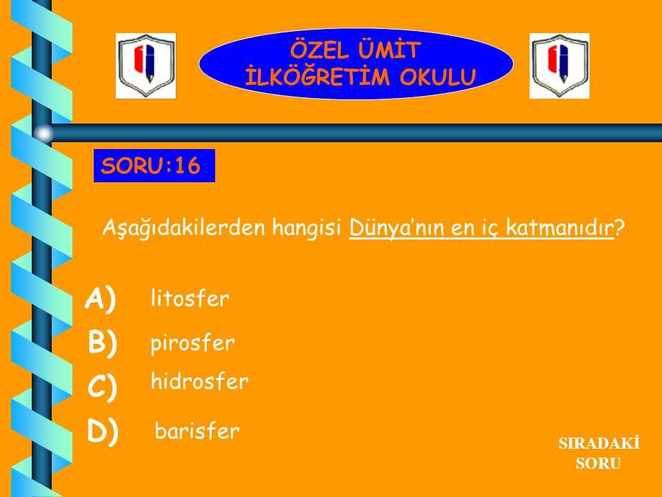 Aşağıdakilerden hangisi opak maddedir? A) su hava buzlu cam B) C) D) SORU:15 ÖZEL ÜMİT İLKÖĞRETİM OKULU SIRADAKİ SORU Kâğıt