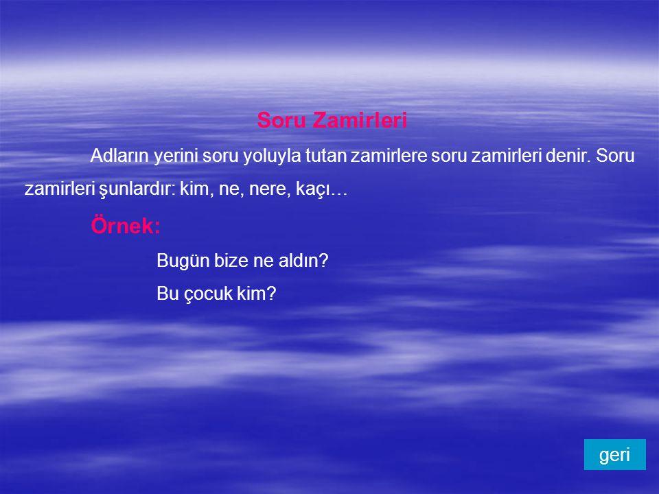 SORU-4 Aşağıdaki cümlelerin hangisinde işaret zamiri yoktur.