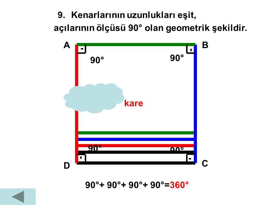 8. Tabandan tepeye olan uzaklıktır. Üçgen,kare,dikdörtgen,paralelkenarve yamuk gibi geometrik şekillerde tabandan tavana olan uzaklığa yükseklik denir