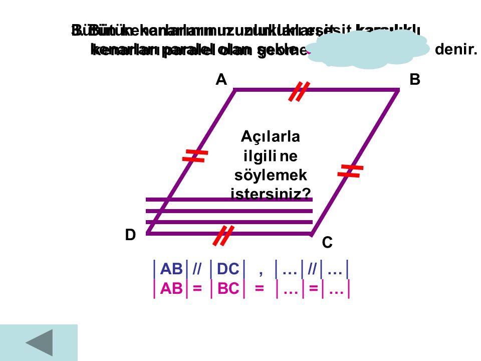 Paralelkenarı hangi geometrik şekle benzetiyorsunuz? Aralarındaki benzerlikler ve farklılıklar nelerdir?