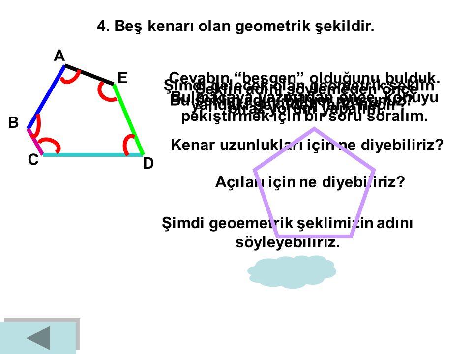 3. Bütün kenarlarının uzunlukları eşit,karşılıklı kenarları paralel olan geometrik şekildir. AB C D │AB│// │DC│, │…│//│…│ │AB│= │BC│ = │…│=│…│ Bütün k