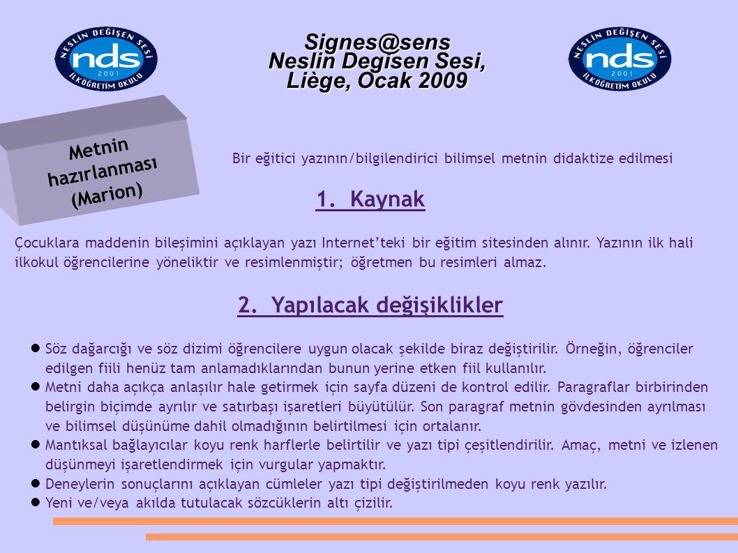 Bir eğitici yazının/bilgilendirici bilimsel metnin didaktize edilmesi 1. Kaynak Çocuklara maddenin bileşimini açıklayan yazı Internet'teki bir eğitim