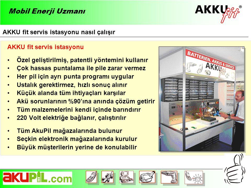 AKKU fit servis istasyonu •Özel geliştirilmiş, patentli yöntemini kullanır •Çok hassas puntalama ile pile zarar vermez •Her pil için ayrı punta programı uygular •Ustalık gerektirmez, hızlı sonuç alınır •Küçük alanda tüm ihtiyaçları karşılar •Akü sorunlarının %90'ına anında çözüm getirir •Tüm malzemelerini kendi içinde barındırır •220 Volt elektriğe bağlanır, çalıştırılır •Tüm AkuPil mağazalarında bulunur •Seçkin elektronik mağazalarında kurulur •Büyük müşterilerin yerine de konulabilir AKKU fit servis istasyonu nasıl çalışır Mobil Enerji Uzmanı