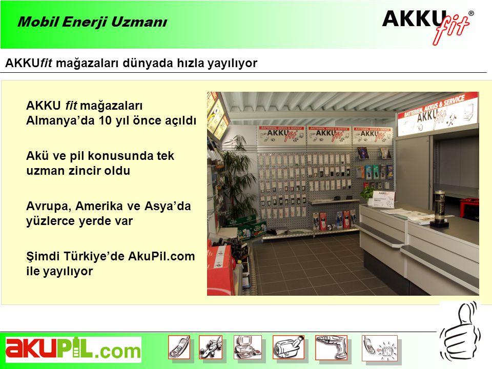 AKKU fit mağazaları Almanya'da 10 yıl önce açıldı Akü ve pil konusunda tek uzman zincir oldu Avrupa, Amerika ve Asya'da yüzlerce yerde var Şimdi Türkiye'de AkuPil.com ile yayılıyor AKKUfit mağazaları dünyada hızla yayılıyor Mobil Enerji Uzmanı