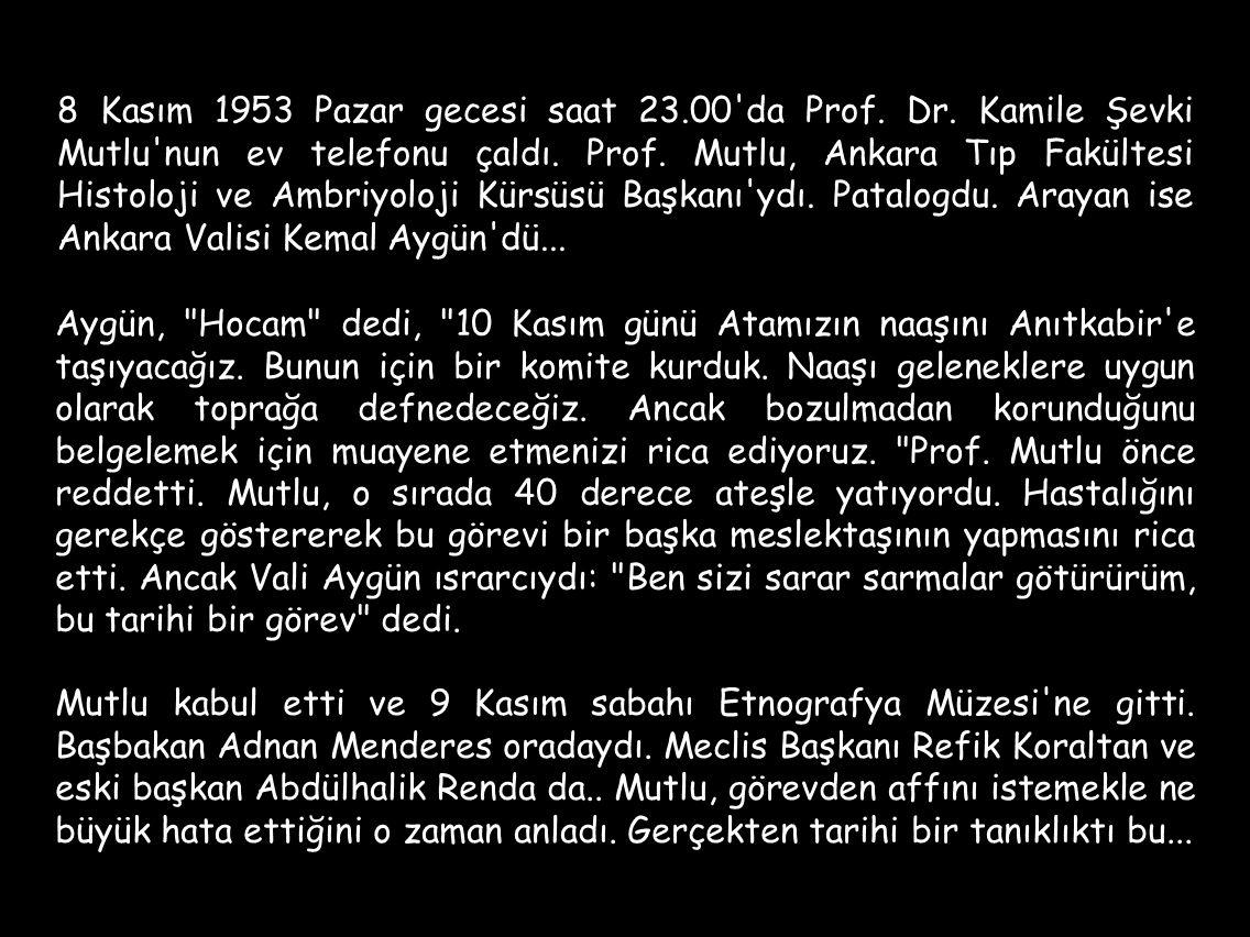 8 Kasım 1953 Pazar gecesi saat 23.00'da Prof. Dr. Kamile Şevki Mutlu'nun ev telefonu çaldı. Prof. Mutlu, Ankara Tıp Fakültesi Histoloji ve Ambriyoloji