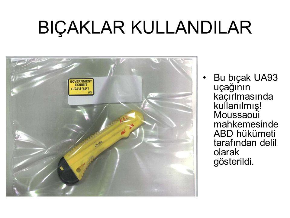 BIÇAKLAR KULLANDILAR •Bu bıçak UA93 uçağının kaçırlmasında kullanılmış.