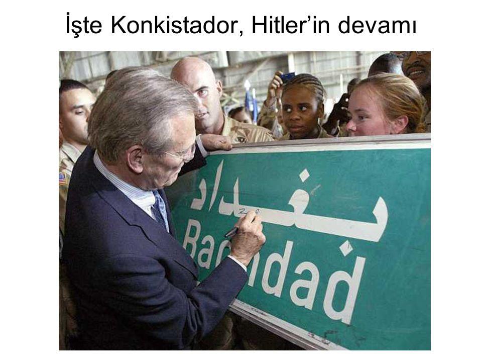 İşte Konkistador, Hitler'in devamı