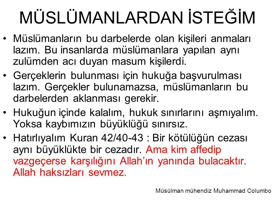 MÜSLÜMANLARDAN İSTEĞİM •Müslümanların bu darbelerde olan kişileri anmaları lazım.