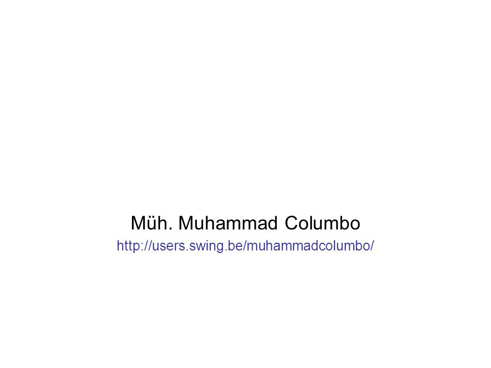 Müh. Muhammad Columbo http://users.swing.be/muhammadcolumbo/