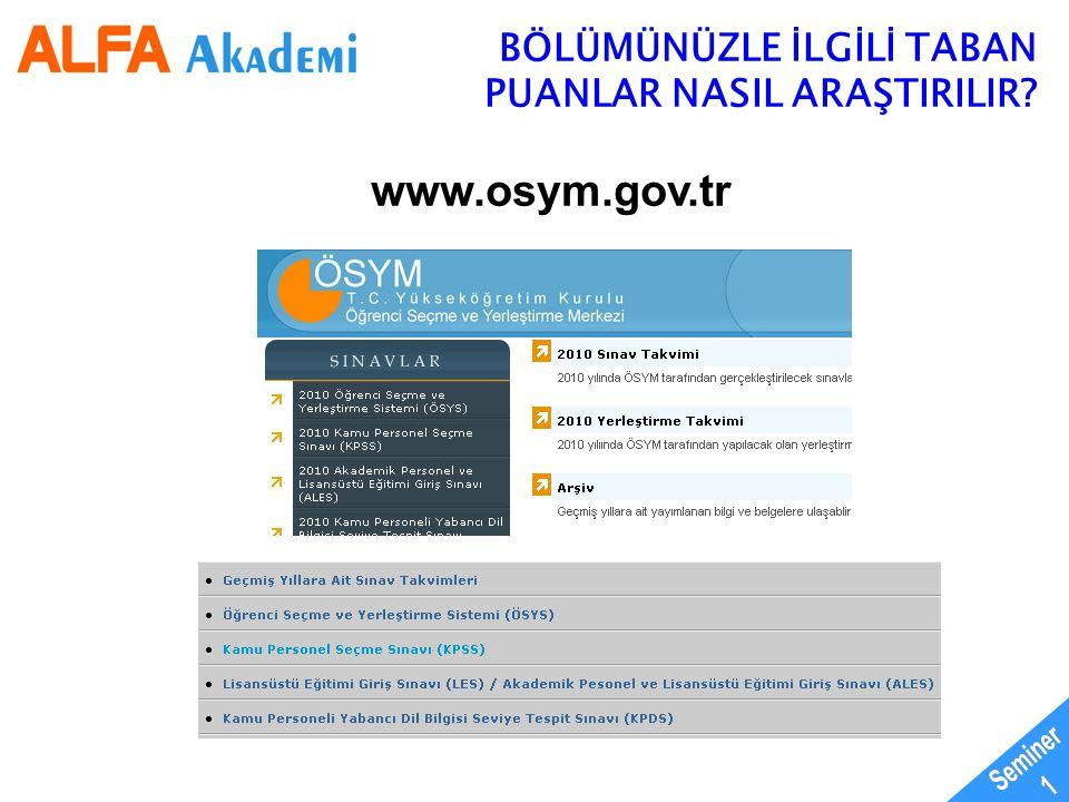 www.osym.gov.tr BÖLÜMÜNÜZLE İLGİLİ TABAN PUANLAR NASIL ARAŞTIRILIR?