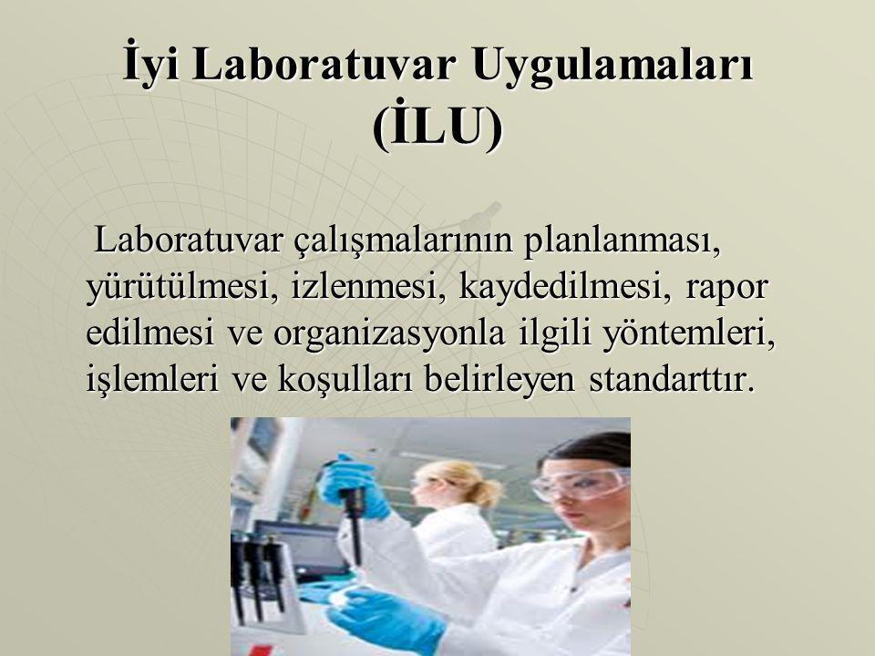 OECD'nin GLP Tanımı   OECD İyi Laboratuar Uygulamaları İlkeleri (1997) İyi Laboratuar Uygulamaları (GLP), klinik dışı sağlık ve çevre güvenliği çalışmalarının planlandığı, yürütüldüğü, izlendiği, kaydedildiği, arşivlendiği ve raporlandığı organizasyon süreci ve koşulları ile ilgili bir kalite sistemidir.