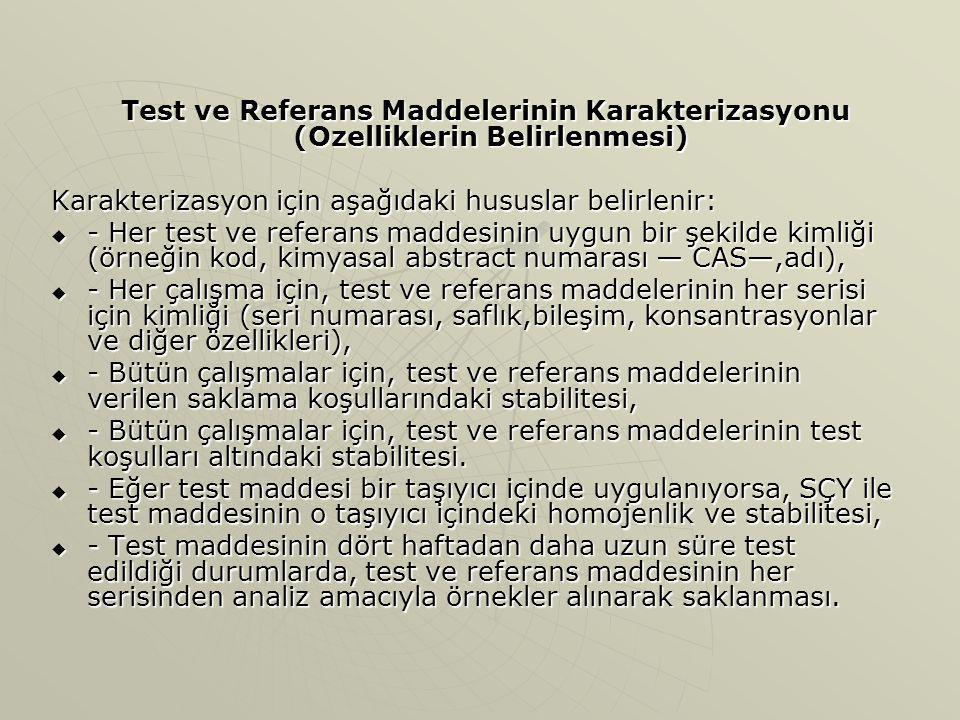 Test ve Referans Maddelerinin Karakterizasyonu (Ozelliklerin Belirlenmesi) Test ve Referans Maddelerinin Karakterizasyonu (Ozelliklerin Belirlenmesi)