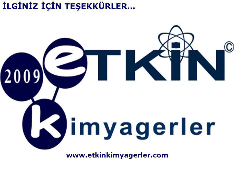 İLGİNİZ İÇİN TEŞEKKÜRLER… www.etkinkimyagerler.com