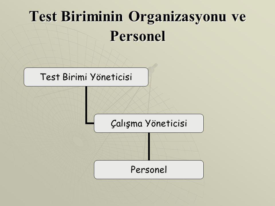 Test Biriminin Organizasyonu ve Personel Test Birimi Yöneticisi Çalışma Yöneticisi Personel