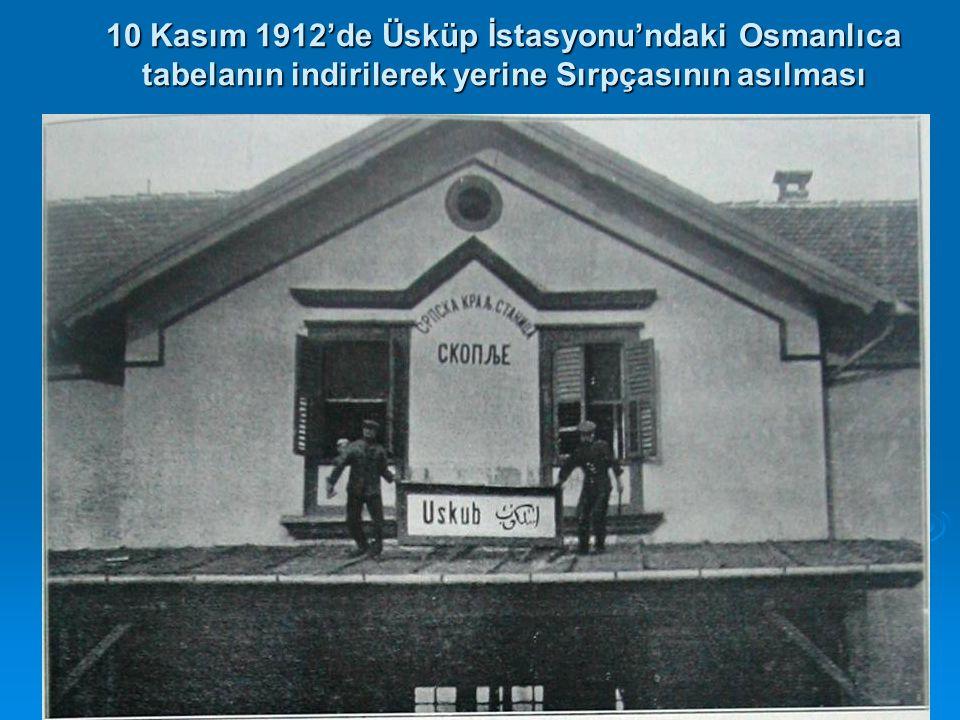 10 Kasım 1912'de Üsküp İstasyonu'ndaki Osmanlıca tabelanın indirilerek yerine Sırpçasının asılması
