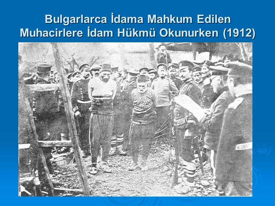 Bulgarlarca İdama Mahkum Edilen Muhacirlere İdam Hükmü Okunurken (1912)