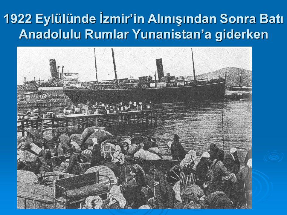 1922 Eylülünde İzmir'in Alınışından Sonra Batı Anadolulu Rumlar Yunanistan'a giderken