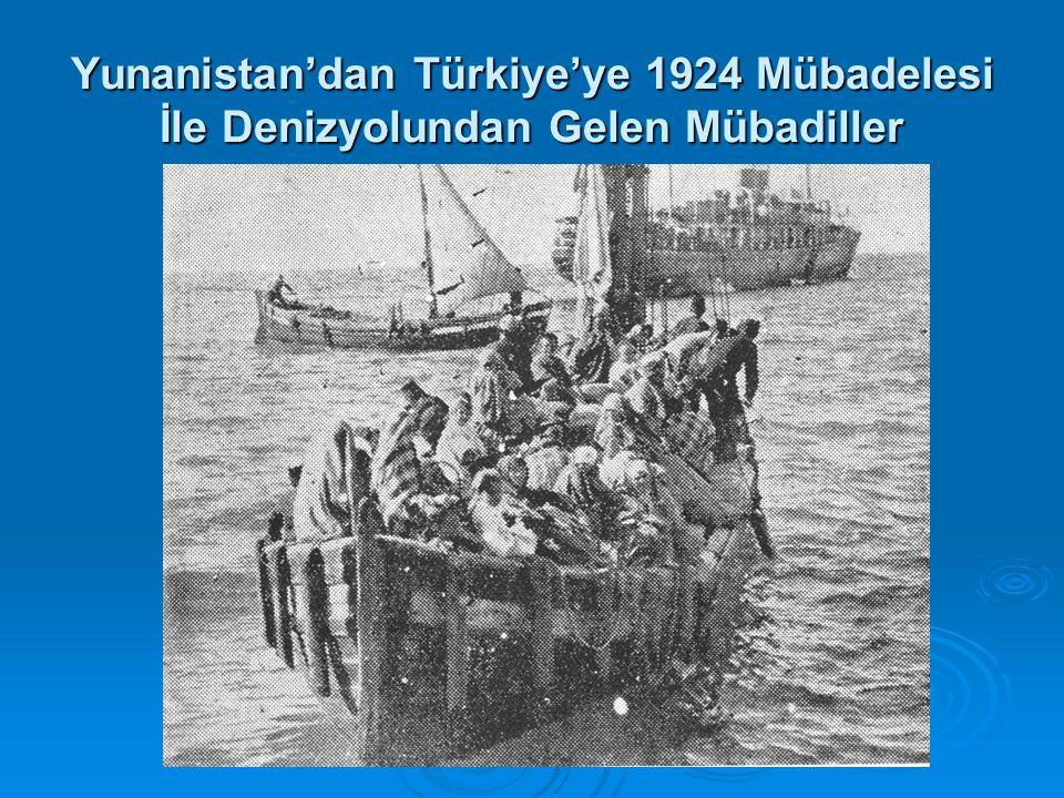 Yunanistan'dan Türkiye'ye 1924 Mübadelesi İle Denizyolundan Gelen Mübadiller