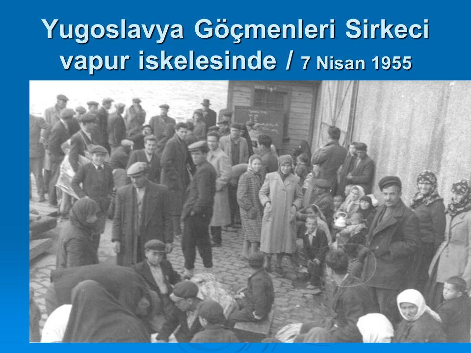 Yugoslavya Göçmenleri Sirkeci vapur iskelesinde / 7 Nisan 1955