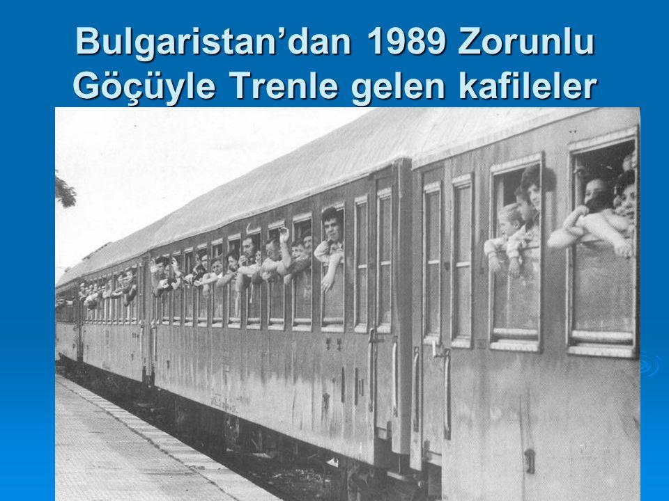 Bulgaristan'dan 1989 Zorunlu Göçüyle Trenle gelen kafileler