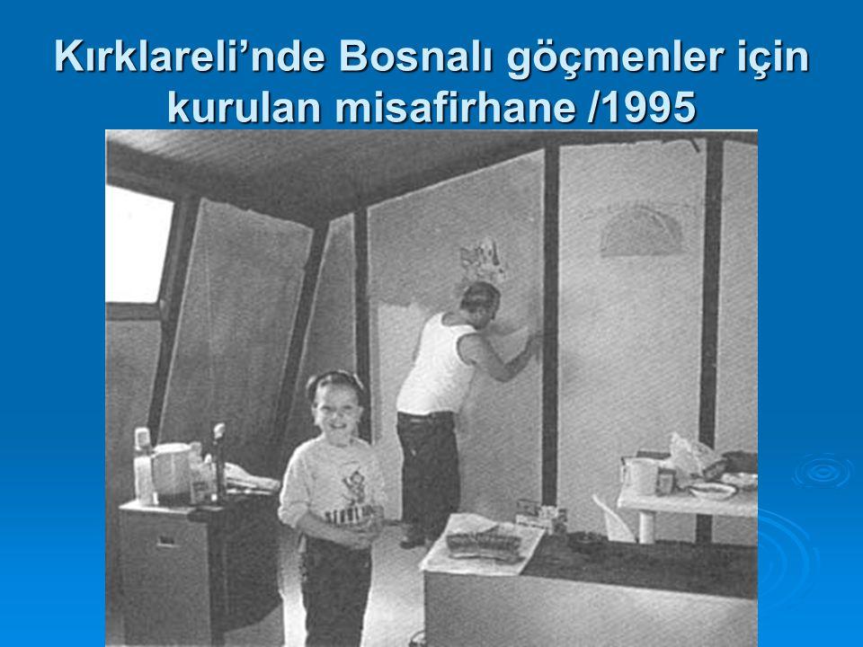 Kırklareli'nde Bosnalı göçmenler için kurulan misafirhane /1995