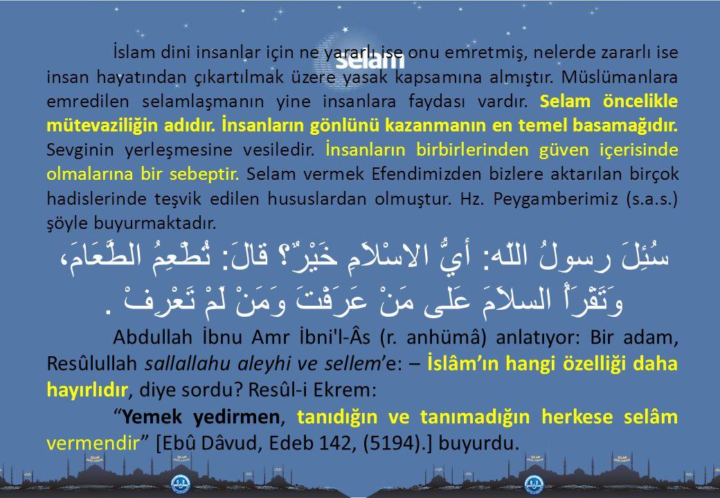 İslam dini insanlar için ne yararlı ise onu emretmiş, nelerde zararlı ise insan hayatından çıkartılmak üzere yasak kapsamına almıştır. Müslümanlara em