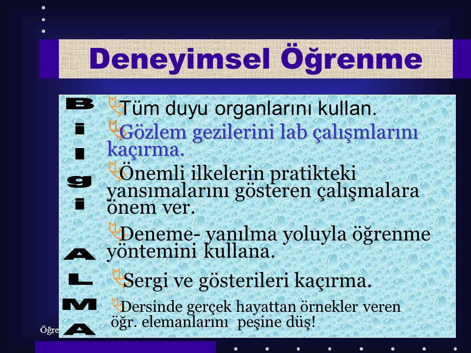 Öğrenmeyi ÖğrenmeProf. Dr. Yüksel ÖZDEN38 Deneyimsel Öğrenme  Tüm duyu organlarını kullan.