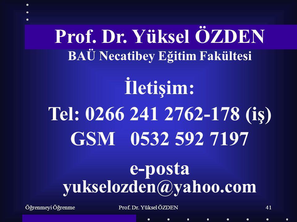 Öğrenmeyi ÖğrenmeProf. Dr. Yüksel ÖZDEN41 Prof. Dr.