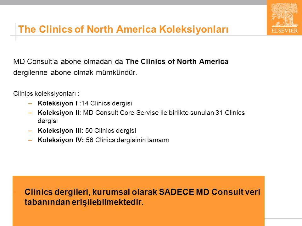 10 The Clinics of North America Koleksiyonları MD Consult'a abone olmadan da The Clinics of North America dergilerine abone olmak mümkündür. Clinics k