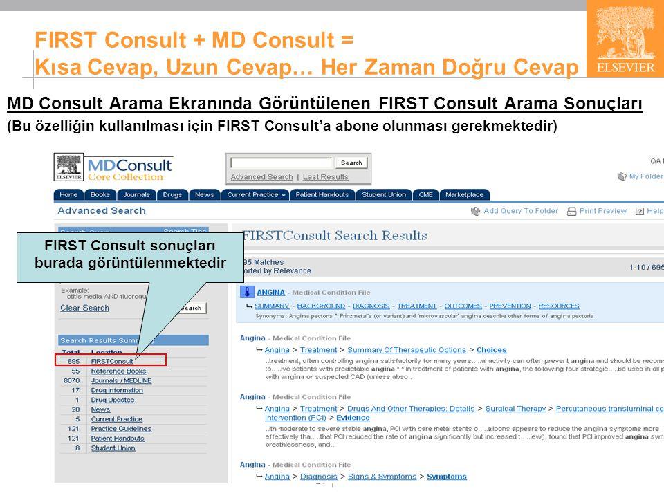 24 FIRST Consult + MD Consult = Kısa Cevap, Uzun Cevap… Her Zaman Doğru Cevap MD Consult Arama Ekranında Görüntülenen FIRST Consult Arama Sonuçları (B