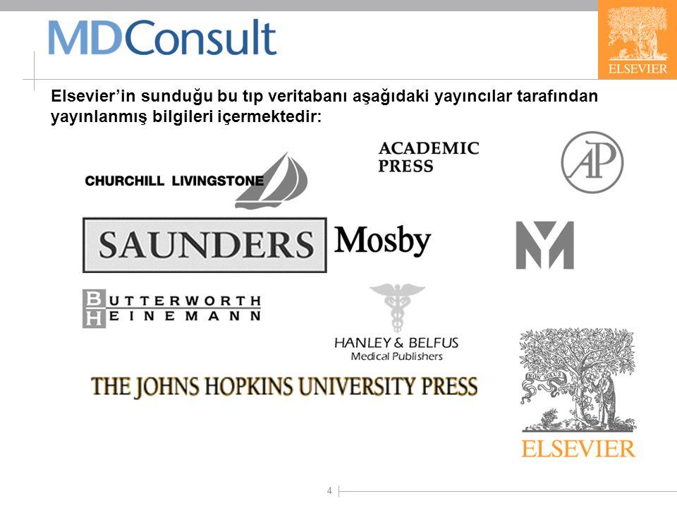 4 Elsevier'in sunduğu bu tıp veritabanı aşağıdaki yayıncılar tarafından yayınlanmış bilgileri içermektedir: