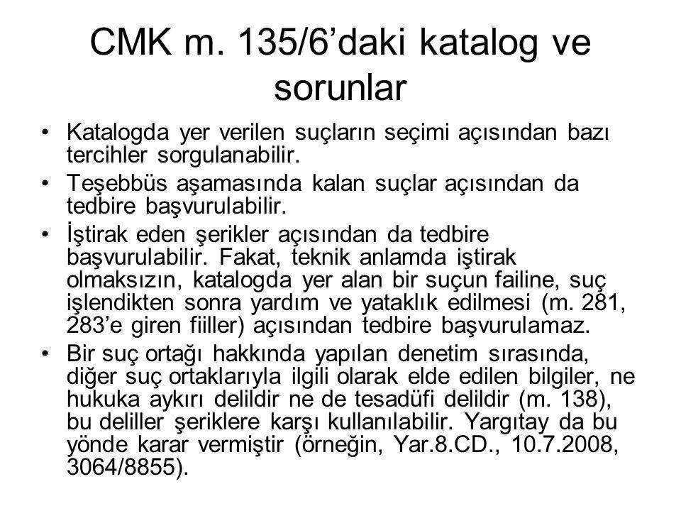 CMK m. 135/6'daki katalog ve sorunlar •Katalogda yer verilen suçların seçimi açısından bazı tercihler sorgulanabilir. •Teşebbüs aşamasında kalan suçla
