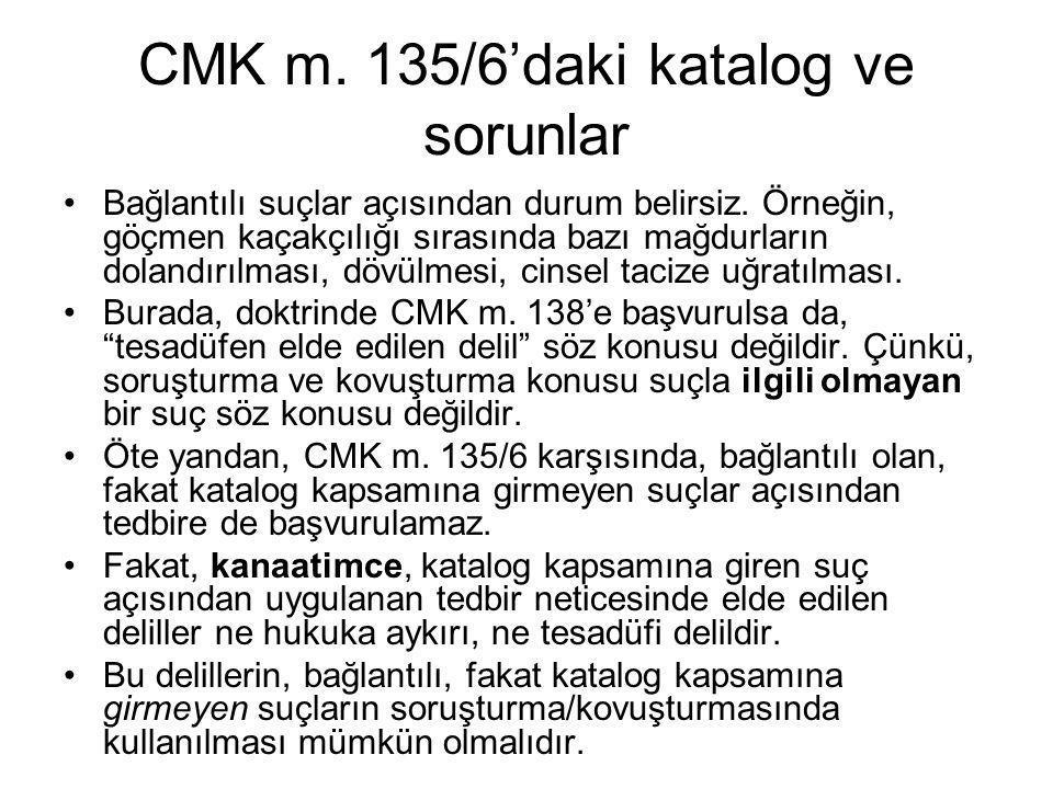 CMK m. 135/6'daki katalog ve sorunlar •Bağlantılı suçlar açısından durum belirsiz. Örneğin, göçmen kaçakçılığı sırasında bazı mağdurların dolandırılma