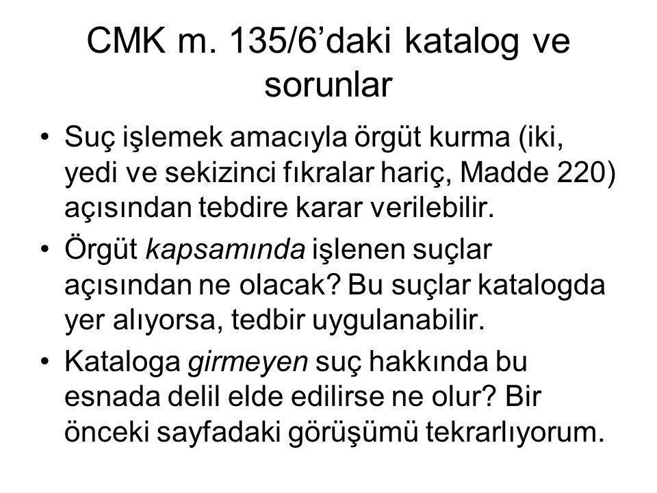 CMK m. 135/6'daki katalog ve sorunlar •Suç işlemek amacıyla örgüt kurma (iki, yedi ve sekizinci fıkralar hariç, Madde 220) açısından tebdire karar ver