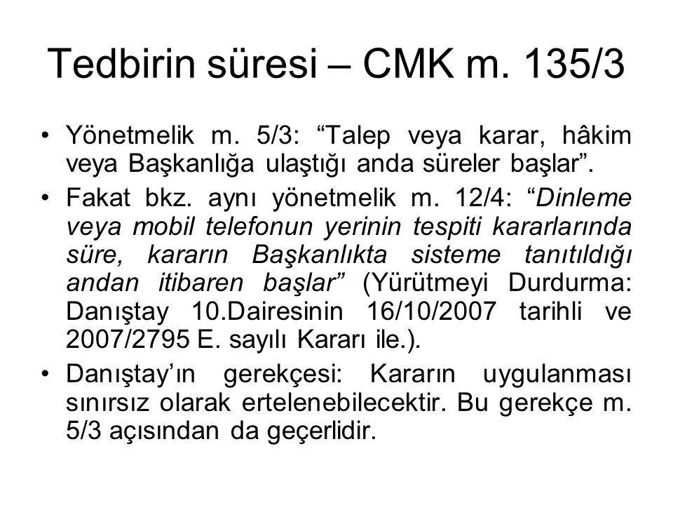 Tedbirin süresi – CMK m.135/3 •Yönetmelik m.