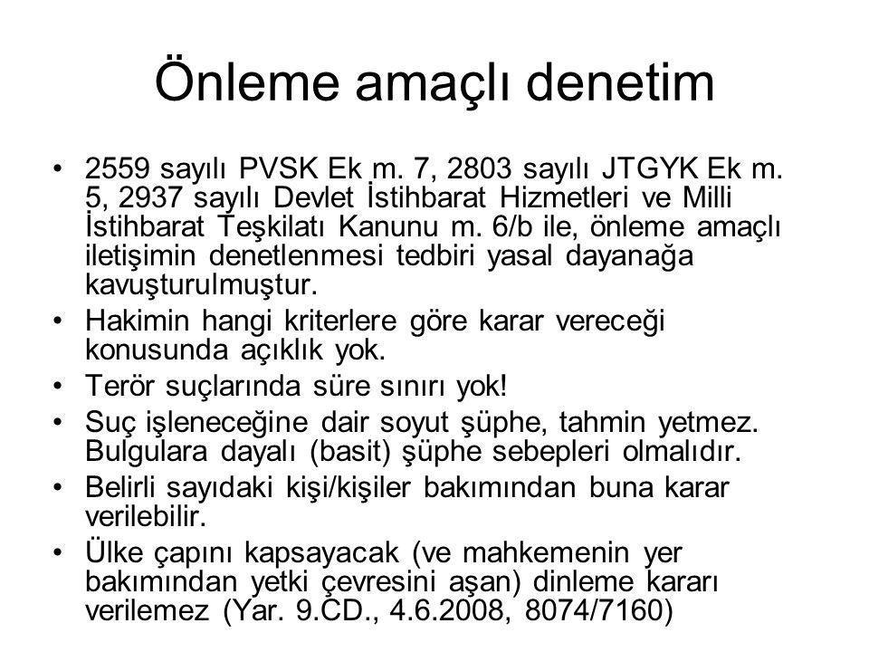 Önleme amaçlı denetim •2559 sayılı PVSK Ek m.7, 2803 sayılı JTGYK Ek m.