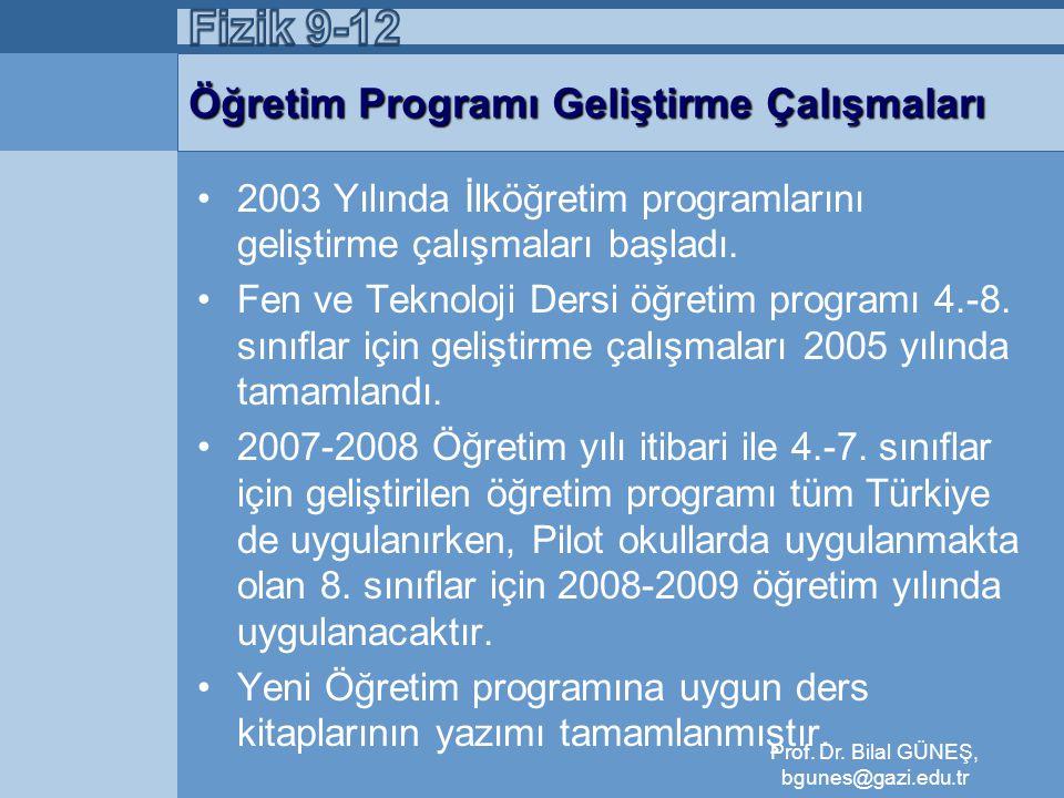 Fizik Öğretim Programının Yapısı Tutum ve Değerler:TD 1.Kendine ve diğerlerine karşı olumlu tutum ve değerler geliştirir (13).