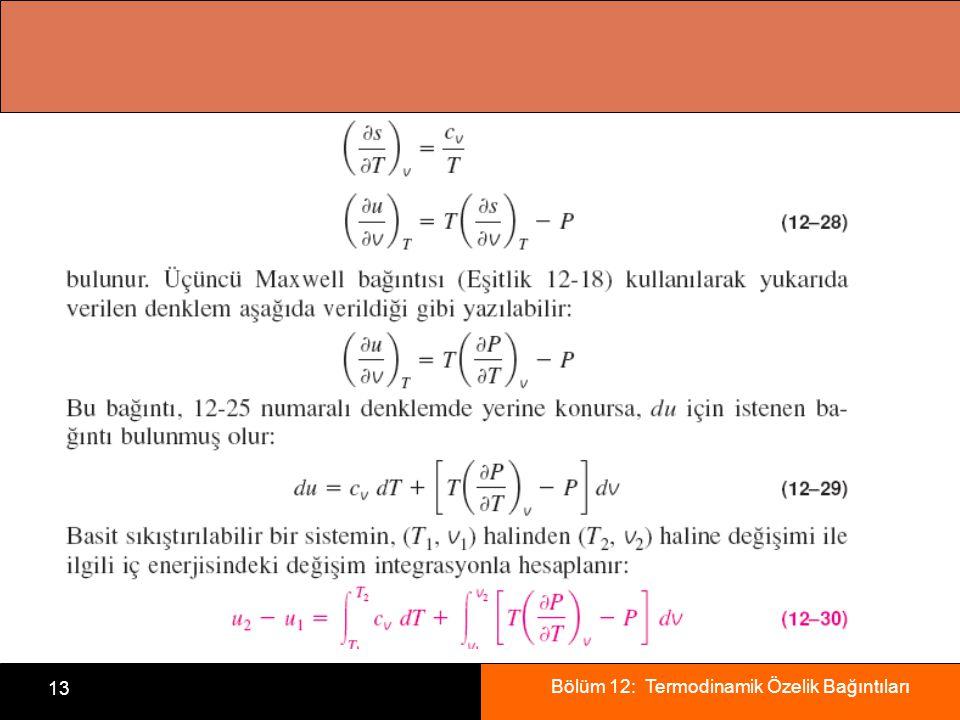 Bölüm 12: Termodinamik Özelik Bağıntıları 13