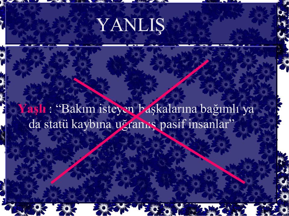 Yaşlılar İstismarı Bildirmezler •Türkiye'de 8 olgudan 1 inin bildirildiği tahmin ediliyor.