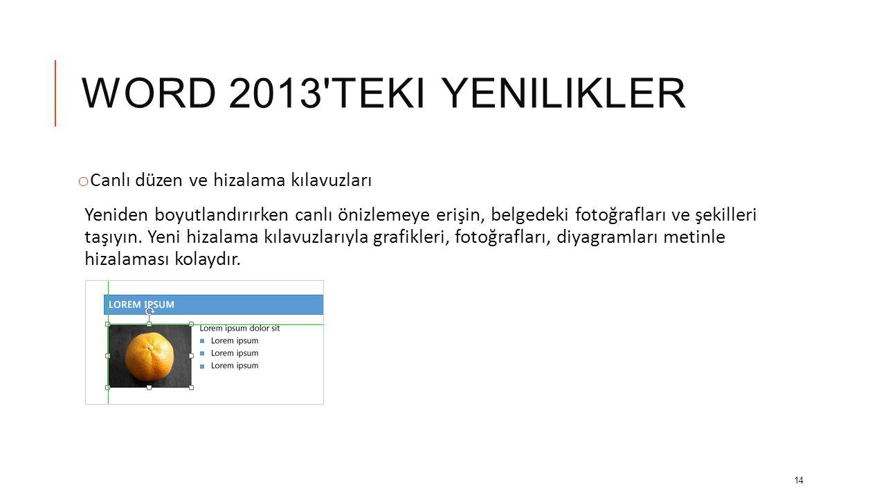 WORD 2013 TEKI YENILIKLER o PDF açma ve düzenleme PDF leri Word de açın ve içeriğini düzenleyin.