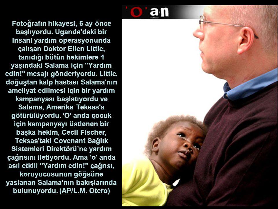Fotoğrafın hikayesi, 6 ay önce başlıyordu. Uganda'daki bir insani yardım operasyonunda çalışan Doktor Ellen Little, tanıdığı bütün hekimlere 1 yaşında