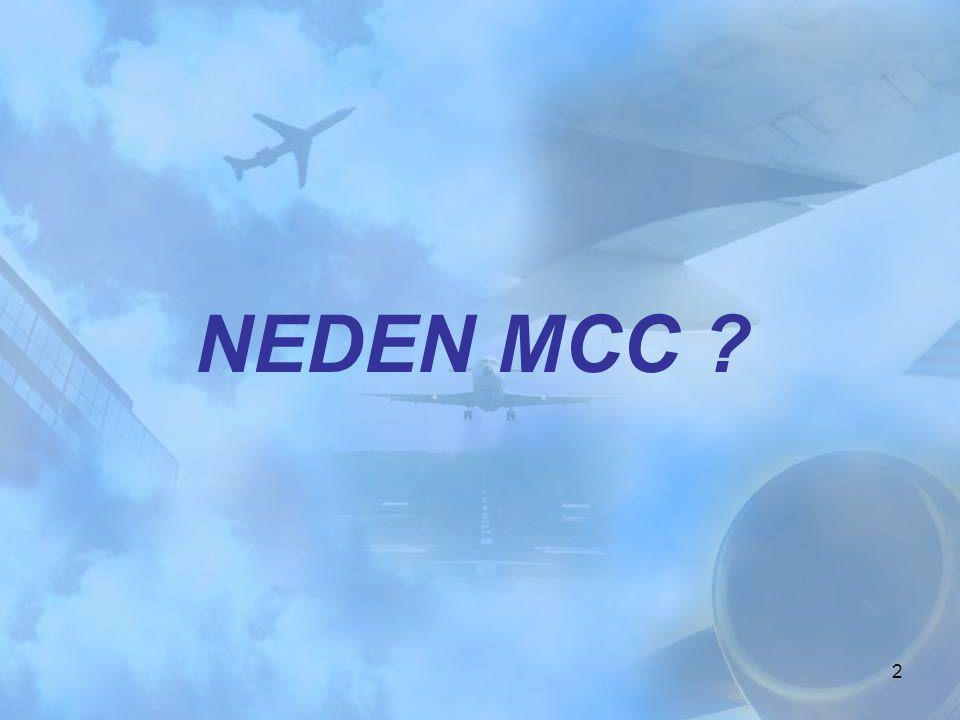2 NEDEN MCC ?