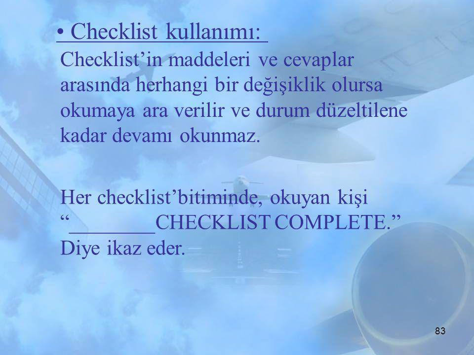 """82 """" Normal Checklist"""" kullanımı: Normal Checklist'ler uçuşun aşamalarına göre hazırlanmıştır ve sistemlerin ve uçağın doğru hazırlandığını kontrol ed"""