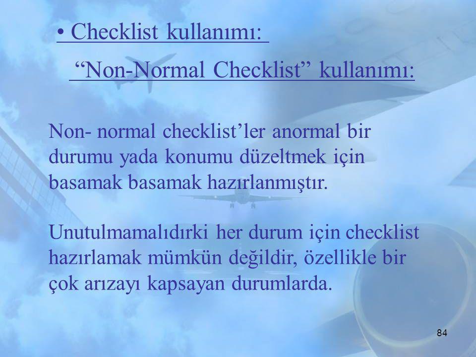 """83 Her checklist'bitiminde, okuyan kişi """"________CHECKLIST COMPLETE."""" Diye ikaz eder. Checklist'in maddeleri ve cevaplar arasında herhangi bir değişik"""