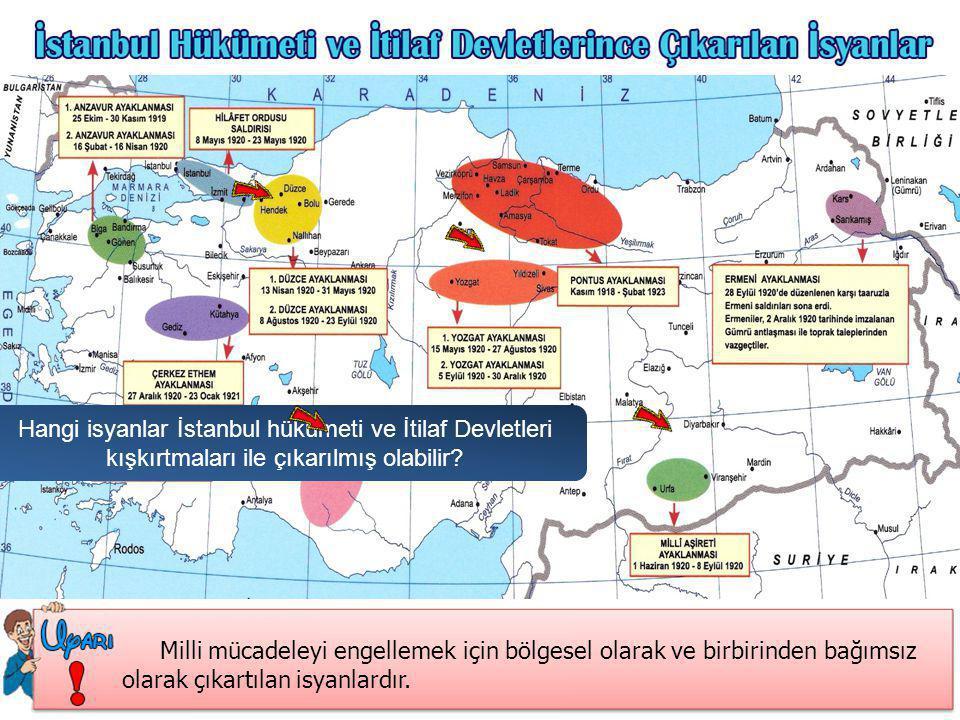 Hangi isyanlar İstanbul ve itilaflar tarafından çıkarılmış olabilir.