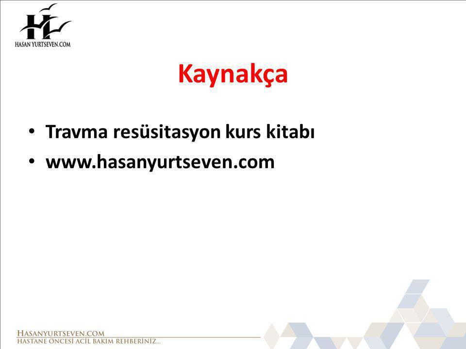Kaynakça • Travma resüsitasyon kurs kitabı • www.hasanyurtseven.com