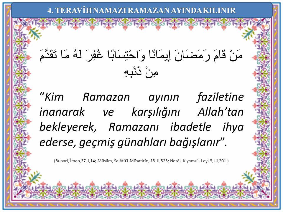 """مَنْ قَامَ رَمَضَانَ إِيمَانًا وَاحْتِسَابًا غُفِرَ لَهُ مَا تَقَدَّمَ مِنْ ذَنْبِهِ """"Kim Ramazan ayının faziletine inanarak ve karşılığını Allah'tan"""