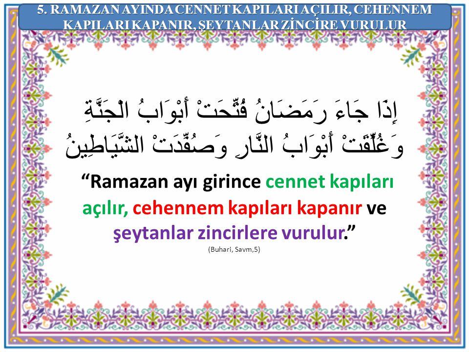 """إِذَا جَاءَ رَمَضَانُ فُتِّحَتْ أَبْوَابُ الْجَنَّةِ وَغُلِّقَتْ أَبْوَابُ النَّارِ وَصُفِّدَتْ الشَّيَاطِينُ """"Ramazan ayı girince cennet kapıları açı"""